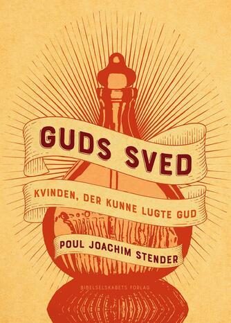 Poul Joachim Stender: Guds sved : kvinden, der kunne lugte Gud