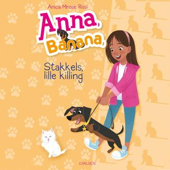 Anica Mrose Rissi: Anna, Banana - stakkels, lille killing