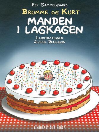 Per Gammelgaard: Manden i lagkagen
