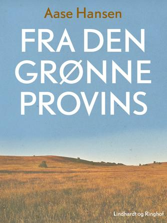 Aase Hansen (f. 1893): Fra den grønne provins