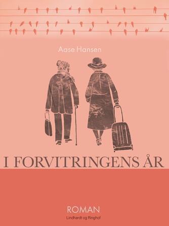 Aase Hansen (f. 1893): I Forvitringens Aar
