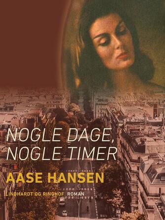 Aase Hansen (f. 1893): Nogle dage, nogle timer