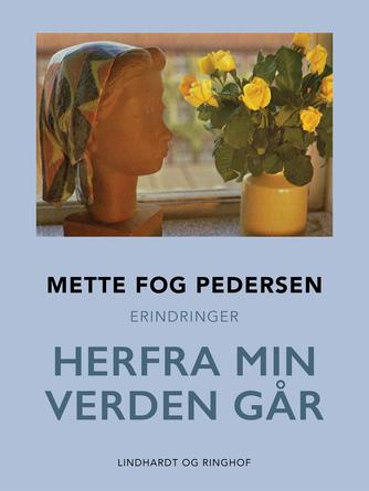 Mette Fog Pedersen: Herfra min verden går
