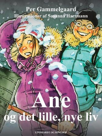 Per Gammelgaard: Ane og det lille, nye liv
