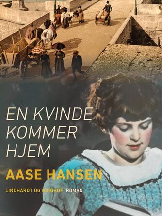 Aase Hansen (f. 1893): En kvinde kommer hjem
