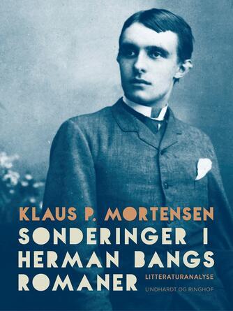 Klaus P. Mortensen (f. 1942): Sonderinger i Herman Bangs romaner