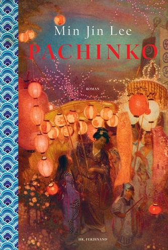 Min Jin Lee: Pachinko : roman
