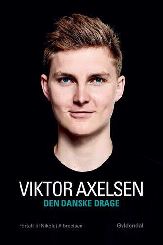 Viktor Axelsen (f. 1994-01-04), Nikolaj Albrectsen: Den danske drage