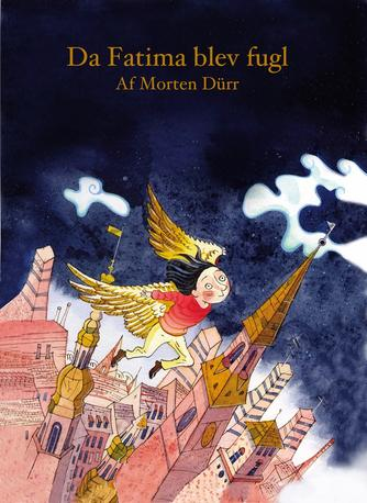 Morten Dürr: Da Fatima blev fugl
