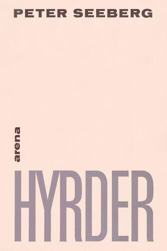 Peter Seeberg (f. 1925): Hyrder : roman