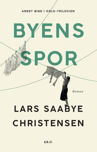 Lars Saabye Christensen (f. 1953): Byens spor : roman. 2, Maj