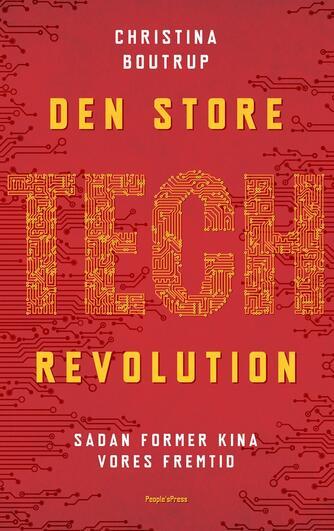 Christina Boutrup: Den store tech-revolution : sådan former Kina vores fremtid