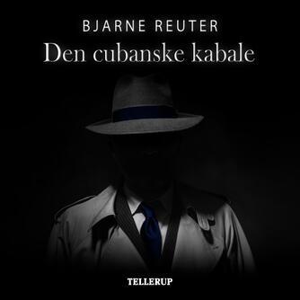 Bjarne Reuter: Den cubanske kabale