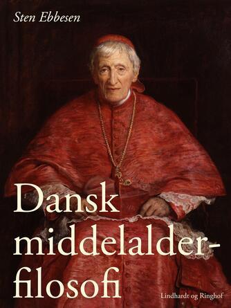 Sten Ebbesen (f. 1946): Dansk middelalderfilosofi : ca. 1170-1536