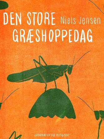 Niels Jensen (f. 1927): Den store græshoppedag
