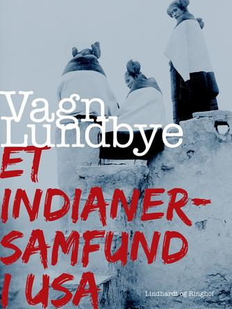 Vagn Lundbye: Et indianersamfund i USA