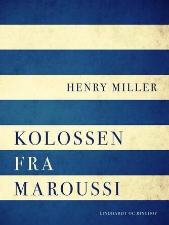 Henry Miller: Kolossen fra Maroussi