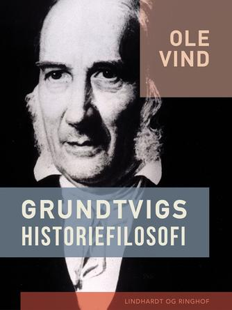 Ole Vind: Grundtvigs historiefilosofi