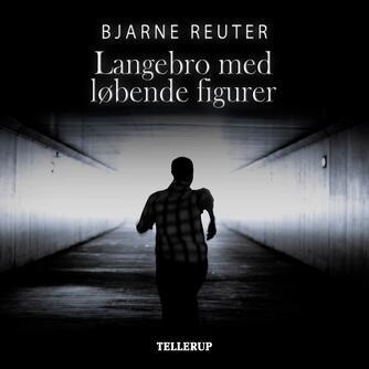 Bjarne Reuter: Langebro med løbende figurer