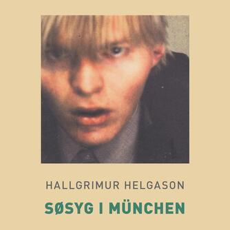 Hallgrímur Helgason: Søsyg i München