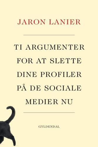 Jaron Lanier: Ti argumenter for at slette dine profiler på de sociale medier nu