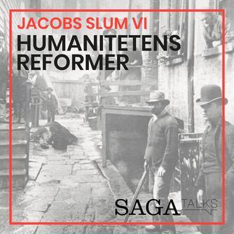 Kasper Mikael Jacek: Jacobs slum. 6, Humanitetens reformer