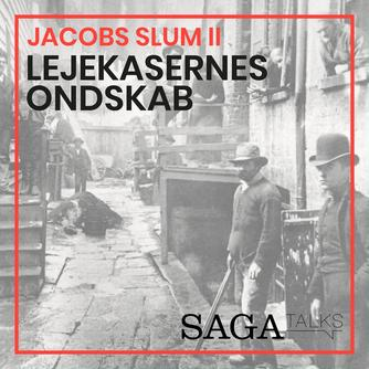 Kasper Mikael Jacek: Jacobs slum. Afsnit 2, Lejekasernes ondskab