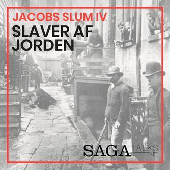 Kasper Mikael Jacek: Jacobs slum. 4, Slaver af jorden