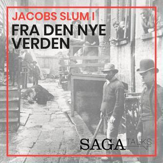 Kasper Mikael Jacek: Jacobs slum. 1, Fra den nye verden
