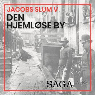Kasper Mikael Jacek: Jacobs slum. Afsnit 5, Den hjemløse by