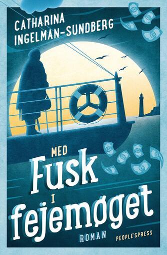 Catharina Ingelman-Sundberg: Med fusk i fejemøget : roman
