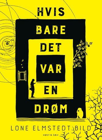 Lone Elmstedt Bild (f. 1978): Hvis bare det var en drøm