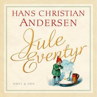 H. C. Andersen (f. 1805): Juleeventyr