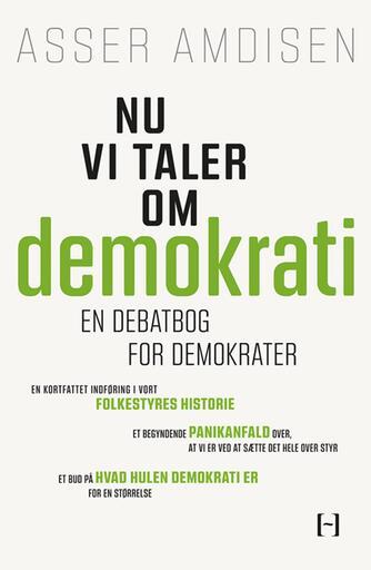 Asser Amdisen: Nu vi taler om demokrati : en debatbog for demokrater