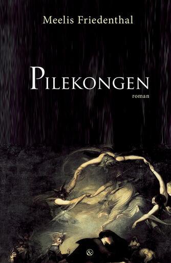 Meelis Friedenthal (f. 1973): Pilekongen : roman