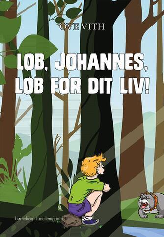 Ove Vith: Løb, Johannes, løb for dit liv!