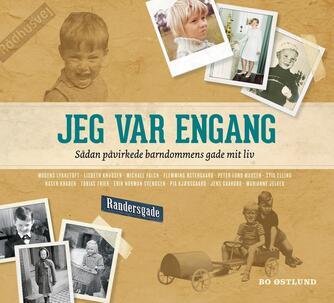 Bo Østlund: Jeg var engang : sådan påvirkede barndommens gade mit liv