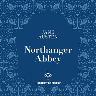 Jane Austen: Northanger Abbey (Ved Vibeke Houstrup)