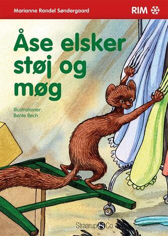 Marianne Randel Søndergaard: Åse elsker støj og møg