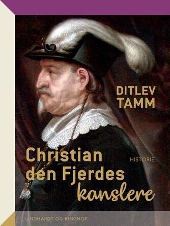 Ditlev Tamm: Christian den Fjerdes kanslere