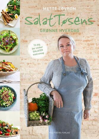 Mette Løvbom: SalatTøsens grønne hverdag