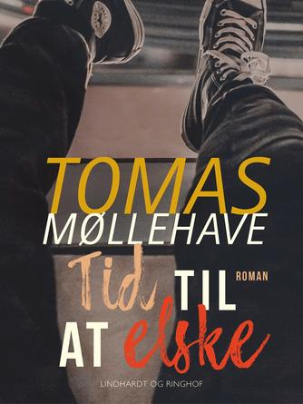 Tomas Møllehave: Tid til at elske : roman