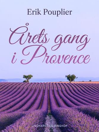 Erik Pouplier: Årets gang i Provence