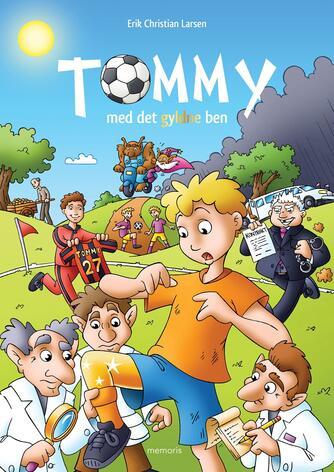 Erik Christian Larsen: Tommy med det gyldne ben