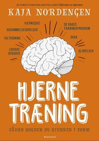 Kaja Nordengen (f. 1987): Hjernetræning : sådan holder du hjernen i form