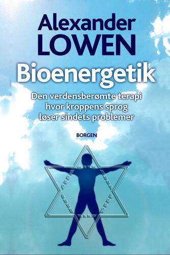 Alexander Lowen: Bioenergetik