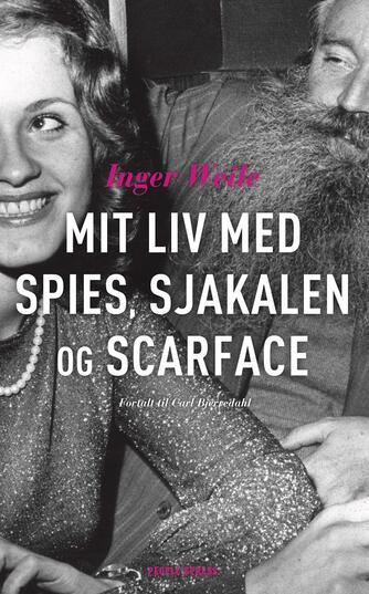 Inger Weile (f. 1953), Carl Bjerredahl: Mit liv med Spies, Sjakalen og Scarface