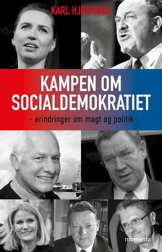 Karl Hjortnæs: Kampen om Socialdemokratiet : erindringer om magt og politik