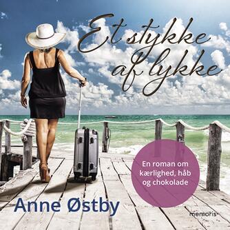 Anne Ch. Østby: Et stykke af lykke