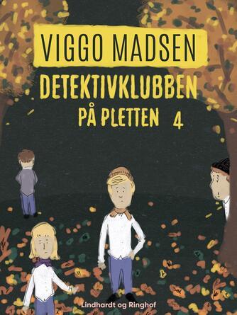 Viggo Madsen (f. 1943): Detektivklubben på pletten
